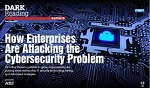 How Enterprises Are Attacking the Cybersecurity Problem